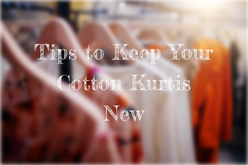 Tips to Keep Your Cotton Kurtis New